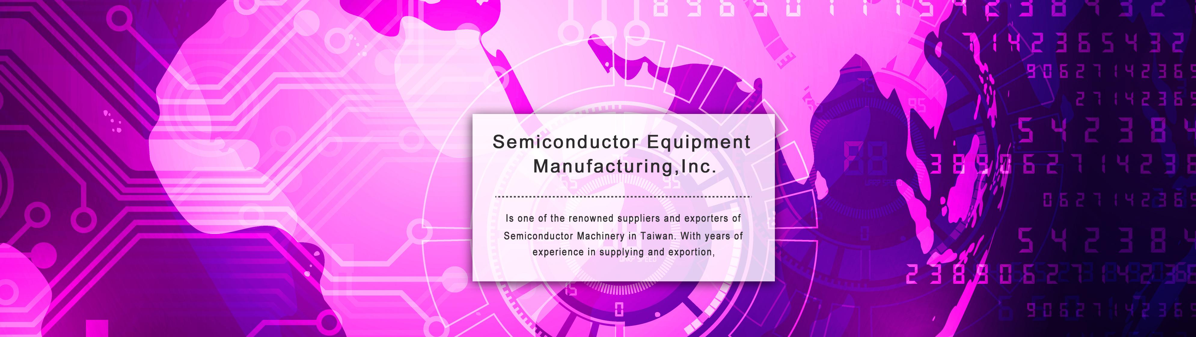 Semiconductor Equipment Manufacturing, Inc